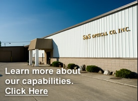 Learn About S&S Optical Capabilities